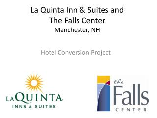 La Quinta Inn & Suites and  The Falls Center  Manchester, NH