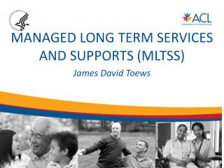 MANAGED LONG TERM SERVICES AND SUPPORTS (MLTSS)