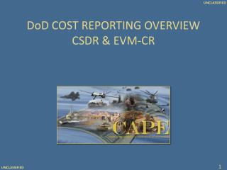 DoD COST REPORTING OVERVIEW CSDR & EVM-CR