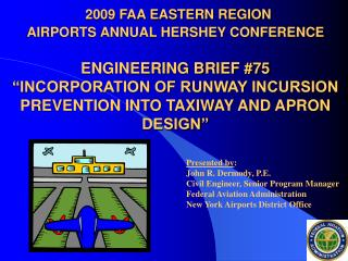 2009 faa eastern region airports annual hershey conference   engineering brief 75  incorporation of runway incursion pre