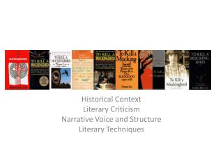 Historical Context Literary Criticism Narrative Voice and Structure Literary Techniques