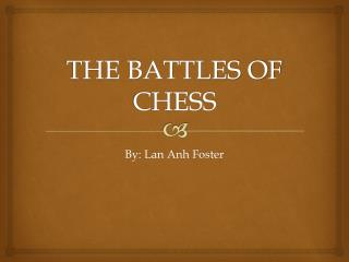 THE BATTLES OF CHESS