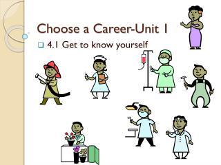 Choose a Career-Unit 1