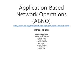 Application-Based  Network Operations (ABNO) http:// tools.ietf.org/html/draft-farrkingel-pce-abno-architecture-06 IETF