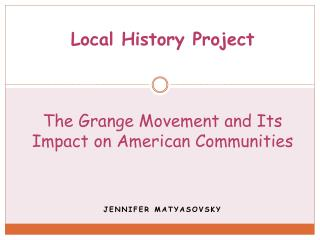 Local History Project The Grange Movement and Its Impact on American Communities