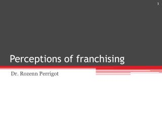 Perceptions of franchising
