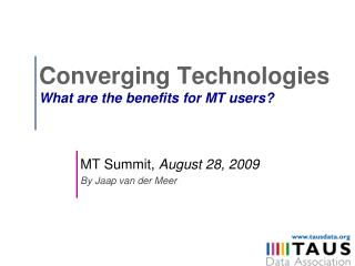 Converging Technologies What are the benefits for MT users?