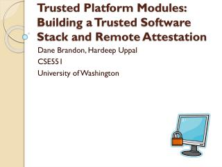 Trusted Platform Modules: Building a Trusted Software Stack and Remote  Attestation