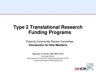 Type 2 Translational Research Funding Programs  External Community Review Committee  Introduction for New Members Maure
