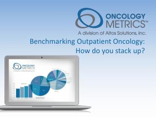Benchmarking Outpatient Oncology: How do you stack up?