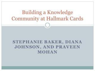 Building a Knowledge Community at Hallmark Cards