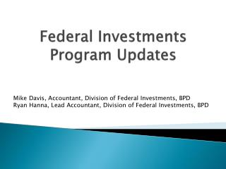 Federal Investments Program Updates