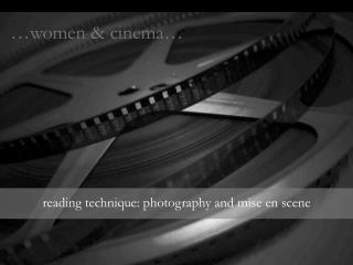 ...women  cinema... reading technique: photography and mise ...