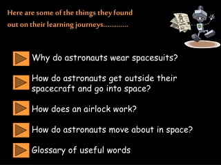 why do astronauts wear spacesuits  how do astronauts get outside their spacecraft and go into space  how does an airlock