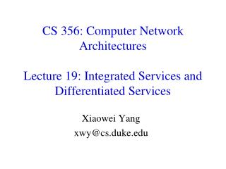 CS 356: Computer Network Architectures Lecture  19 : Integrated Services and Differentiated Services