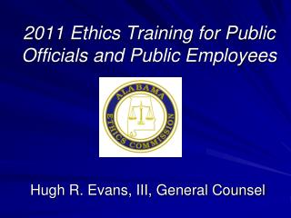 2011 Ethics Training for Public Officials and Public Employees