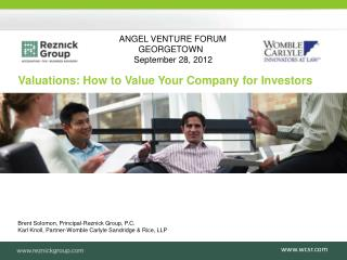 Brent Solomon, Principal-Reznick Group, P.C. Karl Knoll, Partner- Womble  Carlyle  Sandridge  & Rice, LLP