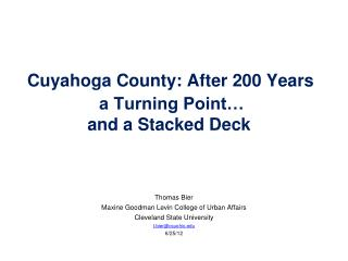 Cuyahoga County: After 200 Years   a Turning Point…     and a Stacked Deck