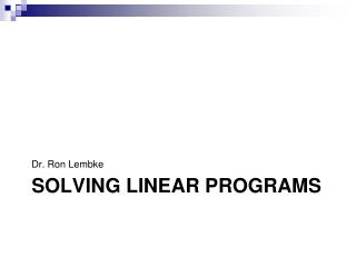 SOLVING LINEAR PROGRAMS
