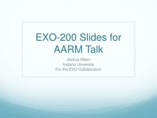 EXO-200 Slides for AARM Talk