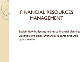 FINANCIAL RESOURCES MANAGEMENT