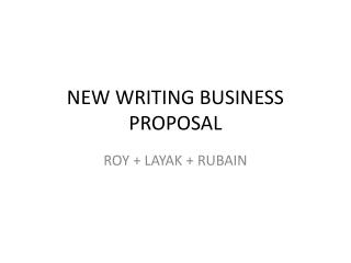 NEW WRITING BUSINESS PROPOSAL