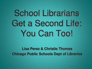 School Librarians Get a Second Life:  You Can Too!