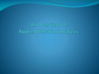 An Overview of  Applied  Behavior Analysis