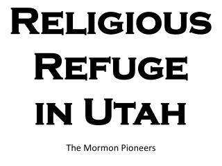 Religious Refuge in Utah