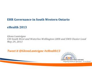 EHR Governance in South Western Ontario eHealth 2013