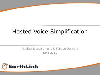 Hosted Voice Simplification