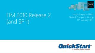 FIM 2010 Release 2 (and SP 1)