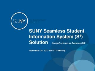 SUNY Seamless Student Information System (S 4 ) Solution