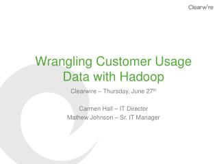 Wrangling Customer Usage Data with Hadoop