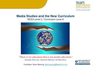 Media Studies and the New Curriculum NCEA Level 3 / Curriculum Level 8