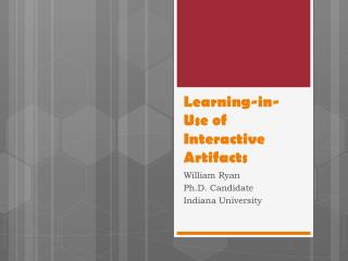 Learning-in-Use of Interactive  Artifacts