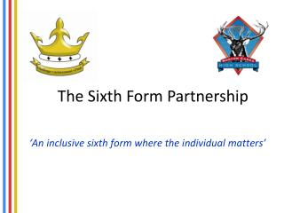 �An inclusive sixth form where the individual  matters�