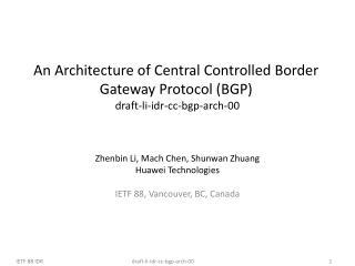 An Architecture of Central Controlled Border Gateway Protocol (BGP)   draft-li-idr-cc-bgp-arch-00