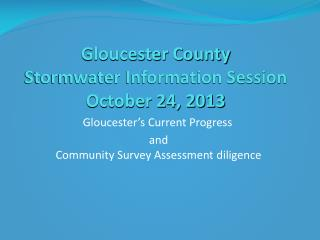 Gloucester County Stormwater Information Session October 24, 2013