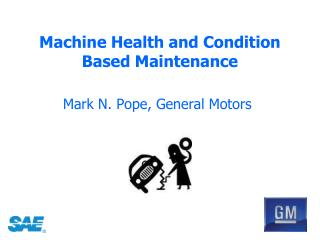 Machine Health and Condition Based Maintenance