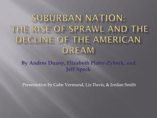 Suburban Nation :  The Rise of Sprawl and the Decline of the American Dream