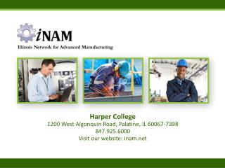 Harper College 1200 West Algonquin Road, Palatine, IL 60067-7398 847.925.6000 Visit our website: inam.net