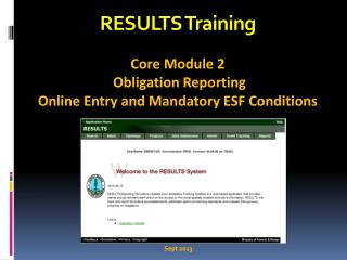 RESULTS Training Core Module 2  Obligation Reporting   Online Entry and Mandatory ESF Conditions