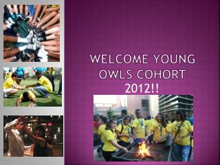 Welcome  Young  Owls  Cohort