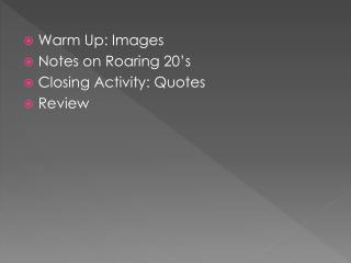 Warm Up: Images Notes on Roaring 20's Closing Activity: Quotes Review