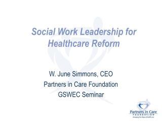 Social Work Leadership for Healthcare Reform
