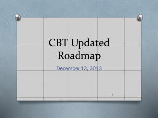 CBT Updated Roadmap