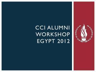 CCI ALUMNI  WORKSHOP Egypt 2012