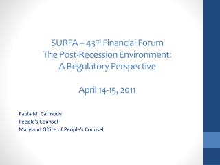 SURFA – 43 rd  Financial Forum The Post-Recession Environment:  A Regulatory Perspective April 14-15, 2011