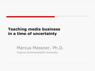 Teaching media business  in a time of uncertainty